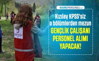 Kızılay KPSS'siz o bölümlerden mezun Gençlik Çalışanı personel alımı yapacak!