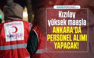Kızılay yüksek maaşla Ankara'da personel alımı yapacak!