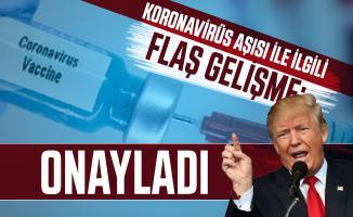 Koronavirüs aşısı ile ilgili flaş gelişme: ABD Başkanı Trump onayladığını duyurdu!
