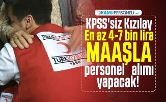 KPSS'siz Kızılay En az 4-7 bin lira maaşla personel alımı yapacak!