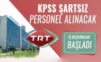 KPSS'siz TRT  personel alımı yapacak! Başvurular başladı
