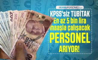 KPSS'siz TUBİTAK En az 5 bin lira maaşla çalışacak personel arıyor! Başvuru şartları neler?