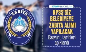KPSS'siz belediye zabıta memur alım ilanı yayımladı! Başvuru tarihleri açıklandı