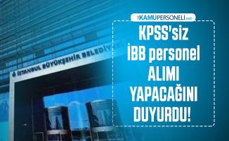 KPSS'siz İBB personel alımı yapacağını duyurdu! İBB Kariyer üzerinden başvuru şartları açıklandı
