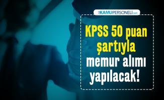 Memur alımı bekleyenler için KPSS 50 puan şartıyla memur alımı yapılacak!