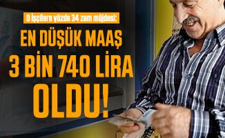 O İşçilere yüzde 34 zam müjdesi: En düşük maaş 3 bin 740 Lira oldu!
