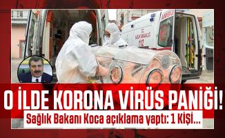 O ilde korona virüs paniği! Sağlık Bakanı Koca açıklama yaptı