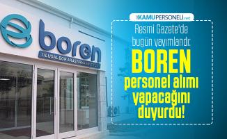 Resmi Gazete'de bugün yayımlandı: BOREN personel alımı yapacağını duyurdu!