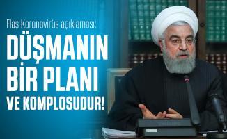 Ruhani'den flaş koronavirüs açıklaması: Düşmanın bir planı ve komplosudur!