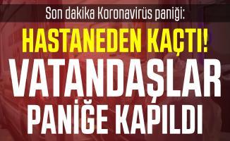 Son dakika Konya'da Koronavirüs paniği: Hastaneden kaçtı! Vatandaşlar paniğe kapıldı