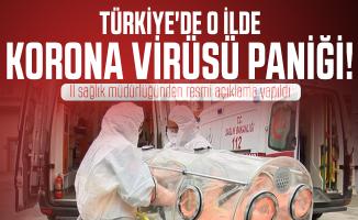 Son dakika Türkiye'de o ilde korona virüsü paniği! İl sağlık müdürlüğünden resmi açıklama yapıldı