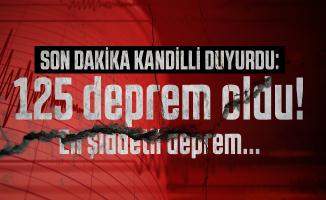 Son dakika Kandilli duyurdu: 125 deprem oldu!