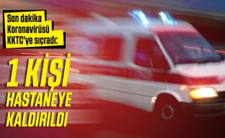 Son dakika Koronavirüsü KKTC'ye sıçradı: 1 kişi hastaneye kaldırıldı