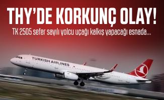 THY uçağında korkunç olay: TK 2505 sefer sayılı yolcu uçağı kalkış yapacağı esnada...