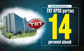 TRT KPSS şartsız 14 personel alımı yapacak! TRT iş başvuruları başladı