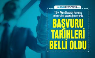 Türk Akreditasyon Kurumu 13-25 Şubat'ta idari personel alımı yapacak!