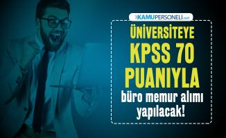Üniversiteye KPSS 70 puanıyla büro memur alımı yapılacak! Başvuru şartları neler?
