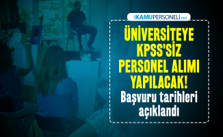 Üniversiteye KPSS'siz personel alımı yapılacak! Başvuru tarihleri açıklandı