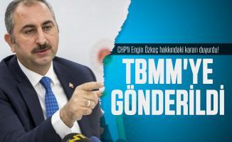 Adalet Bakanı Abdulhamit Gül, CHP'li Engin Özkoç hakkındaki kararı duyurdu! TBMM'ye gönderildi