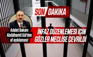 Adalet Bakanı Abdülhamit Gül'den son dakika af açıklaması! İnfaz düzenlemesi için gözler Meclise çevrildi
