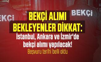 Bekçi alımı bekleyenler dikkat: İstanbul, Ankara ve İzmir'de bekçi alımı yapılacak! Başvuru tarihi belli oldu
