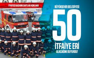 Büyükşehir Belediyesi 50 İtfaiye Eri alacağını duyurdu! İtfaiyeci başvuru şartları açıklandı