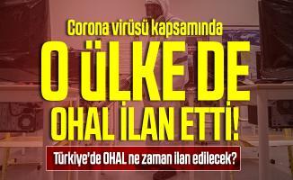 Corona virüsü kapsamında o ülke de OHAL ilan etti! Türkiye'de OHAL ne zaman ilan edilecek?