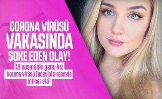 Corona virüsü vakasında şoke eden olay! 19 yaşındaki genç kız korona virüsü tedavisi sırasında intihar etti!