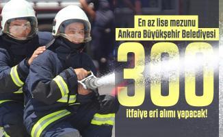 En az lise mezunu Ankara Büyükşehir Belediyesi 300 itfaiye eri alımı yapacak! İtfaiyeci personel alımı başvuru şartları belli oldu