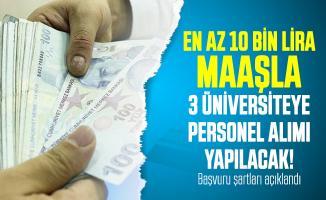 En az 10 bin lira maaşla 3 üniversiteye akademik personel alımı yapılacak! Başvuru şartları açıklandı