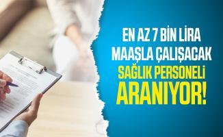 En az 7 bin lira maaşla çalışacak sağlık personeli aranıyor! KPSS şartı yok