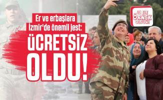 Er ve erbaşlara İzmir'de önemli jest: Ücretsiz oldu!