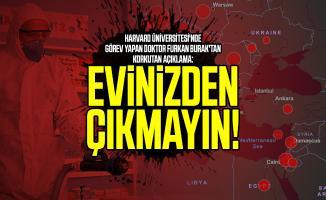 Harvard Üniversitesi'nde görev yapan Doktor Furkan Burak'tan korkutan açıklama: Evinizden çıkmayın!