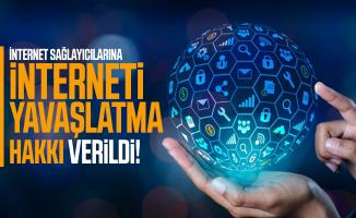 İnternet sağlayıcılarına interneti yavaşlatma hakkı verildi!