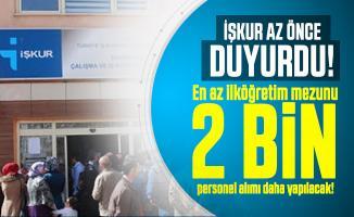 İŞKUR az önce duyurdu: En az ilköğretim mezunu 2 bin personel alımı daha yapılacak!