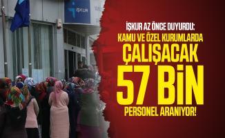 İŞKUR az önce duyurdu: Kamu ve özel kurumlarda çalışacak 57 bin personel aranıyor!