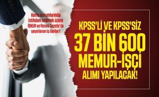 Kamu kurumlarında istihdam edilmek üzere İŞKUR ve Resmi Gazete'de yayınlanan iş ilanları!