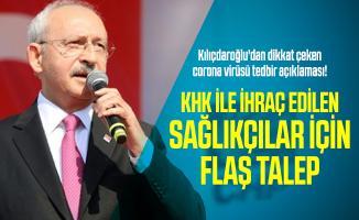 Kılıçdaroğlu'dan dikkat çeken corona virüsü tedbir açıklaması! KHK ile ihraç edilen sağlıkçılar için flaş talep