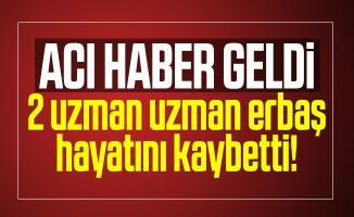 Konya'dan acı haber geldi: 2 uzman uzman erbaş hayatını kaybetti!