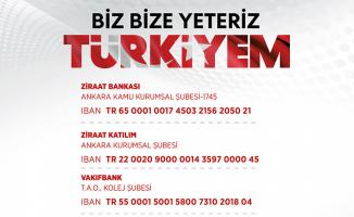Biz Bize Yeteriz Türkiyem Mili Dayanışma Yardım Kampanyası başladı! Bağış yapmak için banka hesap bilgileri
