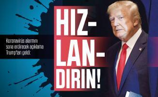 Koronavirüs alarmını sona erdirecek açıklama Trump'tan geldi: Hızlandırın!