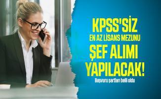 KPSS'siz en az lisans mezunu şef alımı yapılacak! Başvuru şartları belli oldu