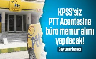 KPSS'siz PTT Acentesine büro memur alımı yapılacak! Başvurular başladı