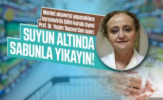 Market alışverişi yapacaklara Prof. Dr. Yeşim Taşova'dan uyarı: Suyun altında sabunla yıkayın!