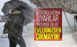 Meteoroloji'den uyarılar peş peşe geldi: Evlerinizden çıkmayın... Rüzgar, Yağış, Fırtına, Kar erimesi...
