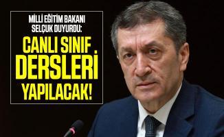 Milli Eğitim Bakanı Selçuk duyurdu: Canlı sınıf dersleri yapılacak!