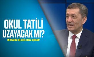 Okul tatili uzayacak mı? MEB Bakanı Selçuk ilk defa açıkladı!