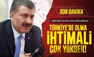 Sağlık Bakanı Koca'dan son dakika corona virüsü açıklaması: Türkiye'de olma ihtimali çok yüksek!