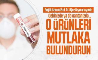 Sağlık Uzmanı Prof. Dr. Oğuz Özyaral'dan çok önemli koronavirüs uyarısı!