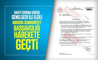 Sahte corona virüsü genelgesi ile ilgili Ankara Cumhuriyet Başsavcılığı harekete geçti